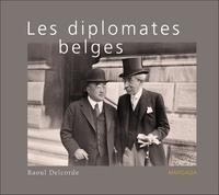 Raoul Delcorde - Les diplomates belges.