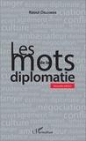 Raoul Delcorde - Les mots de la diplomatie.
