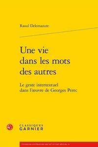 Une vie dans les mots des autres - Le geste intertextuel dans loeuvre de Georges Perec.pdf