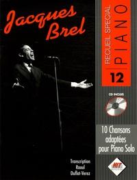 Raoul Duflot-Verez - Jacques Brel - 10 Chansons adaptées pour Piano Solo. 1 CD audio