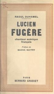 Raoul Duhamel et Sacha Guitry - Lucien Fugère - Chanteur scénique français.