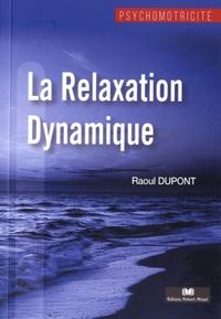 Raoul Dupont - La Relaxation Dynamique.