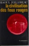 Raoul Follereau - La civilisation des feux rouges.