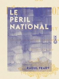 Raoul Frary - Le Péril national.