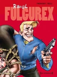 Didier Tronchet - Raoul Fulgurex - Intégrale Tomes 01 à 03.