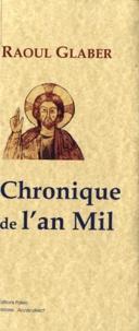Raoul Glaber - Chronique de l'an Mil.