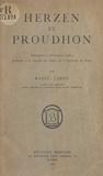 Raoul Labry - Herzen et Proudhon - Thèse pour le Doctorat ès lettres présentée à la Faculté des lettres de l'Université de Paris.
