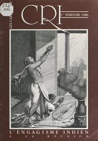 Raoul Lucas - L'engagisme indien à la Réunion.
