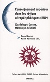 Raoul Lucas et Karin Radojcic - L'enseignement supérieur dans les Régions ultrapériphériques (RUP) - (Guadeloupe, Guyane, Martinique, Réunion).