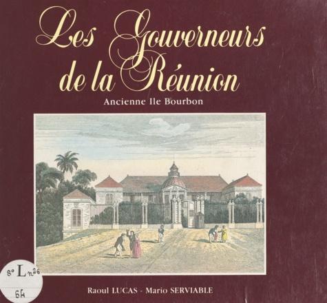 Les gouverneurs de la Réunion. Ancienne île Bourbon