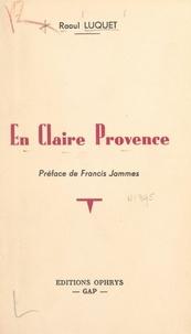 Raoul Luquet et Francis Jammes - En claire Provence.