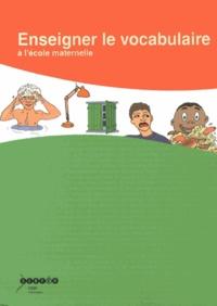 Raoul Maran - Enseigner le vocabulaire à l'école maternelle. 1 Cédérom