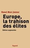 Raoul Marc Jennar - Europe, la trahison des Elites.