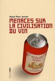 Raoul Marc Jennar - Menaces sur la civilisation du vin.