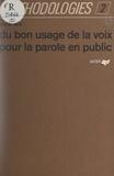Raoul Mas et Raymond Létoquart - Du bon usage de la voix pour la parole en public.