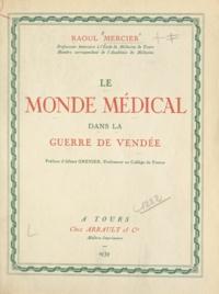 Raoul Mercier et Albert Grenier - Le monde médical dans la guerre de Vendée.