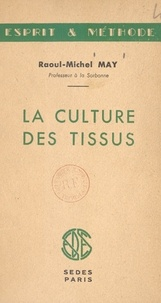 Raoul-Michel May - La culture des tissus.