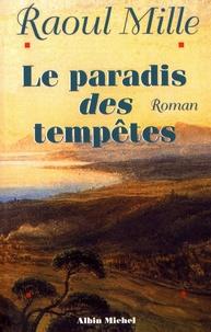 Raoul Mille - Le paradis des tempêtes.
