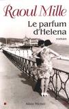 Raoul Mille - Le Parfum d'Helena.