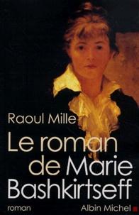 Raoul Mille - Le roman de Marie Bashkirtseff.