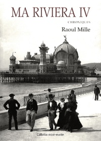 Raoul Mille - Ma Riviera - Tome 4, Chroniques.