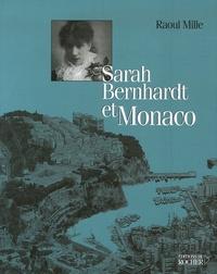 Raoul Mille - Sarah Bernhardt et Monaco.