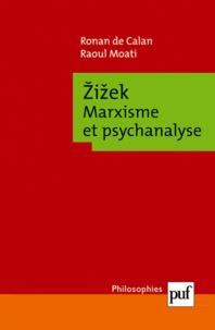 Raoul Moati et Ronan de Calan - Zizek - Marxisme et psychanalyse.