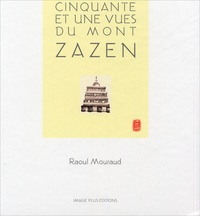 Raoul Mouraud - Cinquante et une vues du mont Zazen.
