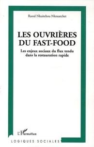 Raoul Nkuitchou Nkouatchet - Les ouvrières du fast-food - Les enjeux sociaux du flux tendu dans la restauration rapide.