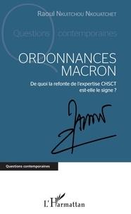 Raoul Nkuitchou Nkouatchet - Ordonnances Macron - De quoi la refonte de l'expertise CHSCT est-elle le signe ?.
