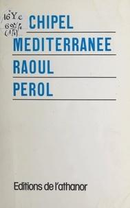 Raoul Perol - Archipel Méditerranée.