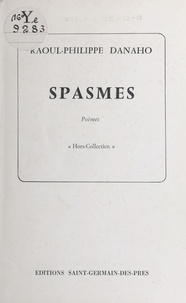 Raoul-Philippe Danaho - Spasmes.