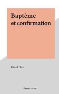 Raoul Plus - Baptême et confirmation.