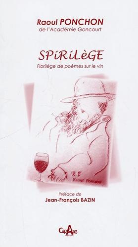 Raoul Ponchon - Spirilège - Florilège de poèmes sur le vin.