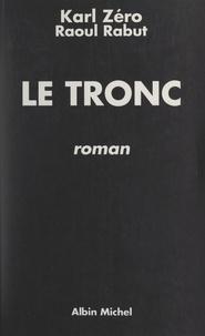 Raoul Rabut et Karl Zéro - Le tronc.