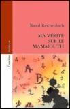 Raoul Reichenbach - Ma Vérité sur le Mammouth.