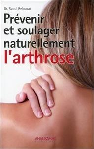Raoul Relouzat - Prévenir et soulager naturellement l'arthrose.