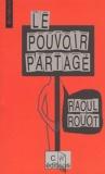 Raoul Rouot - Le pouvoir partagé.