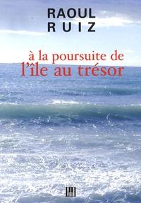 Raoul Ruiz - A la poursuite de l'île au trésor.