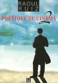 Raoul Ruiz - Poétique du cinéma, 2.