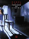 Raoul Ruiz - Poétique du cinéma - Miscellanées.