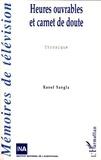 Raoul Sangla - Heures ouvrables et carnet de doute - Chronique.