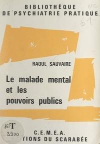Raoul Sauvaire et  Centres d'entraînement aux mét - Le malade mental et les pouvoirs publics.