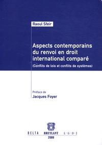 Raoul Sfeir - Aspects contemporains du renvoi en droit - Conflits de lois et conflits de systèmes.