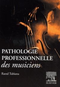 Pathologie professionnelle des musiciens - Raoul Tubiana | Showmesound.org