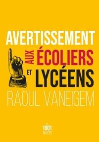 Raoul Vaneigem - Avertissement aux écoliers et lycéens.