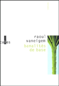 Raoul Vaneigem - Banalités de base.