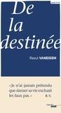 Raoul Vaneigem - De la destinée.