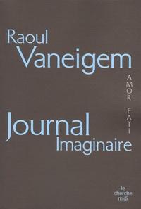 Raoul Vaneigem - Journal imaginaire.