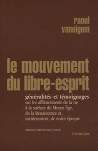 Raoul Vaneigem - Le mouvement du libre-esprit - Généralités et témoignages.